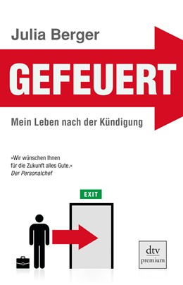 Abbildung von Berger | Gefeuert | 2010 | Mein Leben nach der Kündigung | 24832
