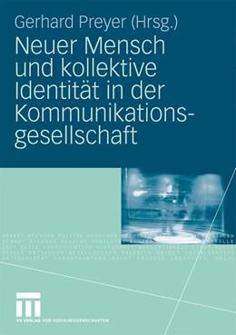 Abbildung von Preyer | Neuer Mensch und kollektive Identität in der Kommunikationsgesellschaft | 1. Auflage | 2009 | beck-shop.de
