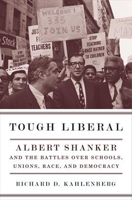 Abbildung von Kahlenberg   Tough Liberal   2009   Albert Shanker and the Battles...