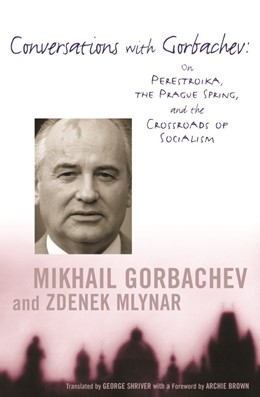 Abbildung von Gorbachev / Mlynar | Conversations with Gorbachev | 2003 | On Perestroika, the Prague Spr...