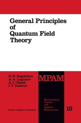 Abbildung von Bogolubov / Logunov / Oksak | General Principles of Quantum Field Theory | 1989 | 10