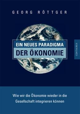 Abbildung von Röttger   Ein neues Paradigma der Ökonomie   1. Auflage   2015   85   beck-shop.de