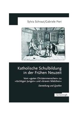 Abbildung von Schraut / Pieri | Katholische Schulbildung in der Frühen Neuzeit | 2003 | 2003 | Vom