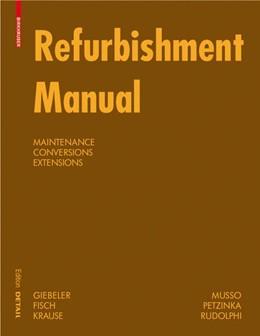 Abbildung von Giebeler / Krause / Fisch | Refurbishment Manual | In cooperation with Detail | 2009 | Maintenance, Conversions, Exte...
