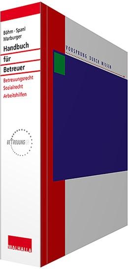 Abbildung von Böhm / Marburger / Spanl | Handbuch für Betreuer • mit Aktualisierungsservice | Loseblattwerk mit 82. Aktualisierung | 2019 | Organisations- und Arbeitshilf...