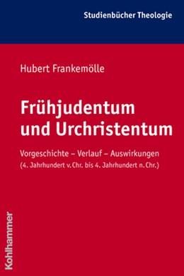 Abbildung von Frankemölle | Frühjudentum und Urchristentum | 2006 | Vorgeschichte - Verlauf - Ausw... | 5