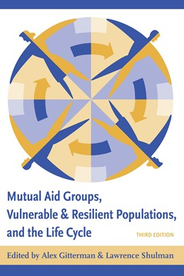 Abbildung von Gitterman / Schulman | Mutual Aid Groups, Vulnerable and Resilient Populations, and the Life Cycle | third edition | 2005