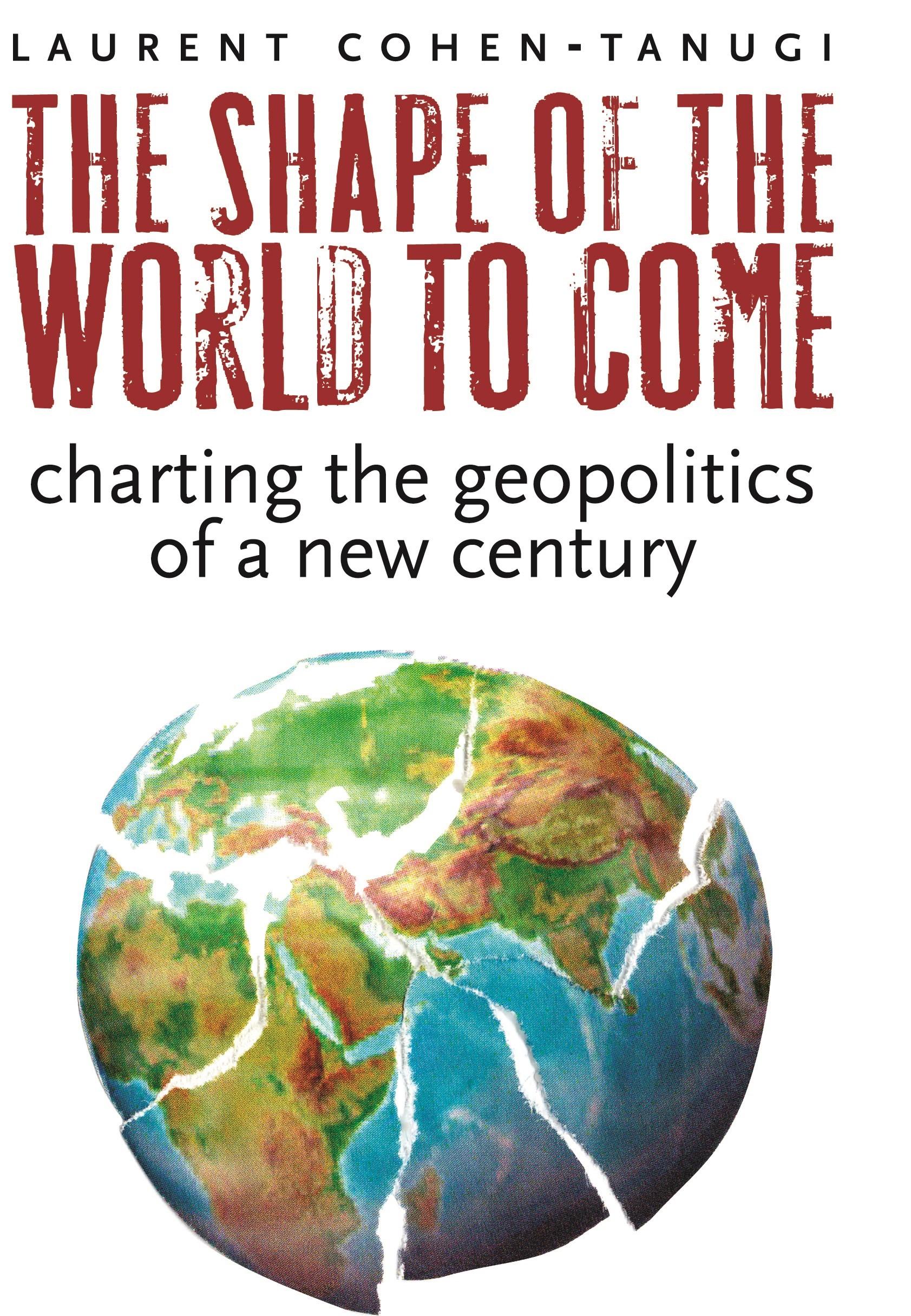 Abbildung von Cohen-Tanugi   The Shape of the World to Come   2008