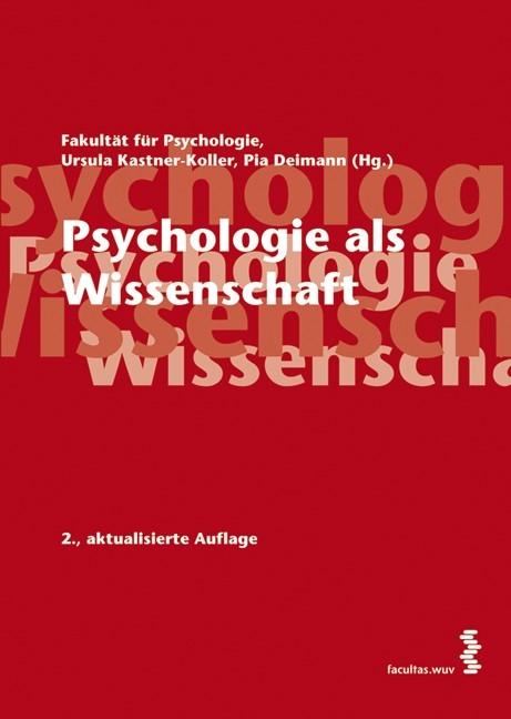 Psychologie als Wissenschaft | / Deimann / Kastner-Koller | 2., aktualis. Aufl., 2007 | Buch (Cover)