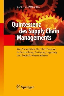 Abbildung von Poluha | Quintessenz des Supply Chain Managements | 2010 | Was Sie wirklich über Ihre Pro...