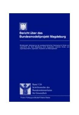 Abbildung von / Herden / Jungmann / Brandt / Lorenzen   Bericht über das Bundesmodellprojekt Magdeburg   2000   Modellprojekt: Verbesserung de...   124