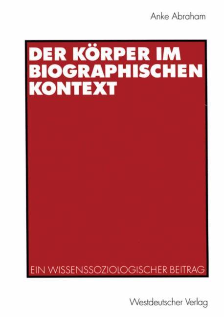 Der Körper im biographischen Kontext | Abraham | 2002, 2002 | Buch (Cover)