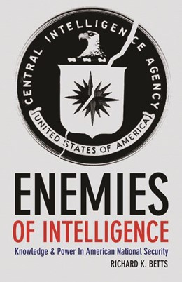 Abbildung von Betts | Enemies of Intelligence | 2007 | Knowledge and Power in America...
