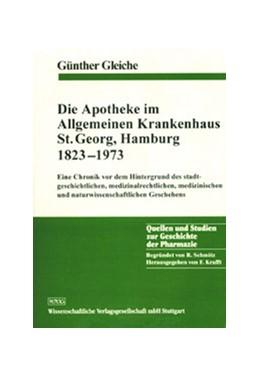 Abbildung von Gleiche   Die Apotheke im Allgemeinen Krankenhaus St. Georg, Hamburg 1823-1973   1998