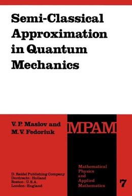 Abbildung von Maslov / Fedoriuk | Semi-Classical Approximation in Quantum Mechanics | 2001 | 7