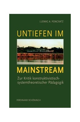 Abbildung von Pongratz | Untiefen im Mainstream | 2009 | 2009 | Zur Kritik konstruktivistisch-...