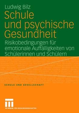 Abbildung von Bilz | Schule und psychische Gesundheit | 2008 | Risikobedingungen für emotiona... | 42