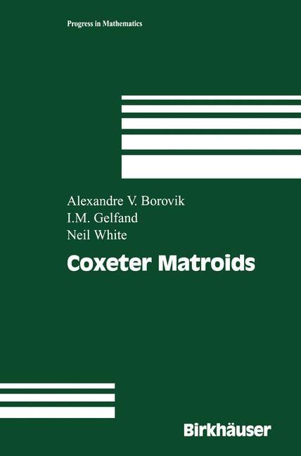 Coxeter Matroids | Borovik / Gelfand / White, 2003 | Buch (Cover)