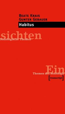 Abbildung von Krais / Gebauer | Habitus | 7., unveränderte Auflage 2017 | 2002 | (6., unveränderte Auflage 2014...