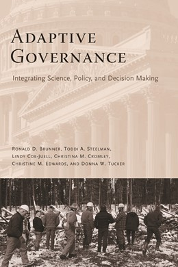 Abbildung von Brunner / Steelman / Coe-Juell | Adaptive Governance | 2005 | Integrating Science, Policy, a...