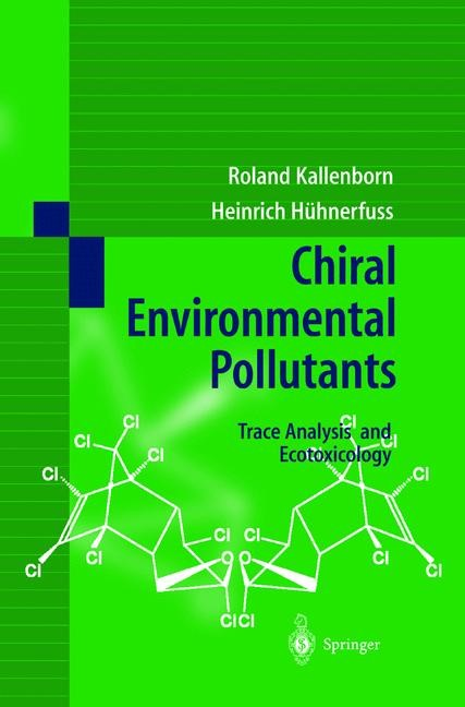 Chiral Environmental Pollutants | Kallenborn / Hühnerfuss, 2001 | Buch (Cover)