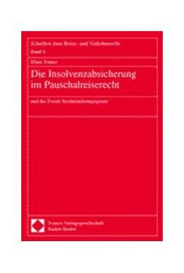 Abbildung von Die Insolvenzabsicherung im Pauschalreiserecht | 2002 | und das Zweite Rechtsänderungs...