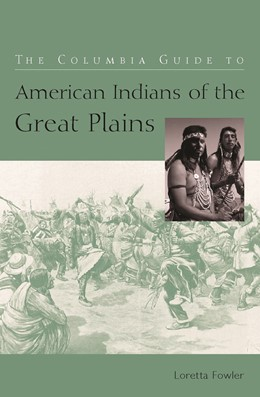 Abbildung von Fowler | The Columbia Guide to American Indians of the Great Plains | 2003