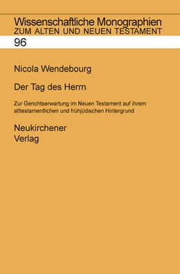 Abbildung von Wendebourg | Der Tag des Herrn | 2003 | Zur Gerichtserwartung im Neuen... | Band 96
