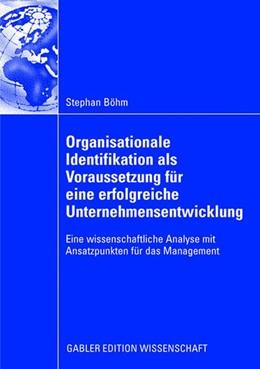 Abbildung von Böhm | Organisationale Identifikation als Voraussetzung für eine erfolgreiche Unternehmensentwicklung | 2008 | Eine wissenschaftliche Analyse...