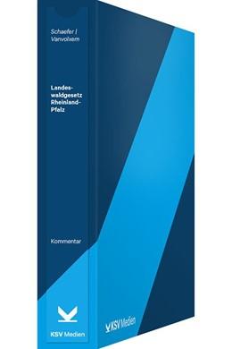 Abbildung von Schaefer / Vanvolxem   Landeswaldgesetz (LWaldG) Rheinland-Pfalz   Loseblattwerk mit 11. Aktualisierung   2020   Loseblatt-Kommentar