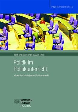 Abbildung von Breit / Massing | Politik im Politikunterricht | 1. Auflage | 2007 | beck-shop.de