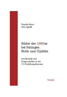 Abbildung von Kress / Egloff | Bilder der 1950er bei Salinger, Roth und Updike | 2007 | Gesellschaft und Zeitgeschicht...