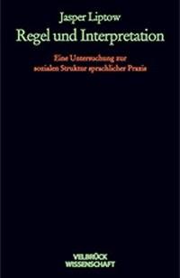 Regel und Interpretation | Liptow, 2004 | Buch (Cover)