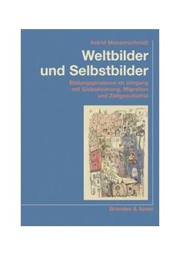 Abbildung von Messerschmidt   Weltbilder und Selbstbilder   1. Auflage   2009   Bildungsprozesse im Umgang mit...   151