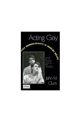 Abbildung von Clum   Acting Gay   1992   Male Homosexuality in Modern D...