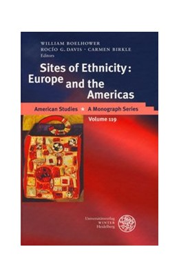 Abbildung von Boelhower / Davis / Birkle | Sites of Ethnicity: Europe and the Americas | 2004 | Europe and the Americas | 119