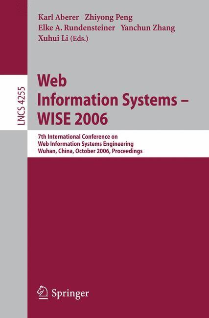 Web Information Systems - WISE 2006   Aberer / Peng / Rundensteiner / Zhang / Li, 2006   Buch (Cover)