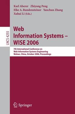 Abbildung von Aberer / Peng / Rundensteiner / Zhang / Li   Web Information Systems - WISE 2006   2006   7th International Conference i...