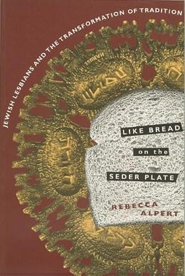 Abbildung von Alpert | Like Bread on the Seder Plate | 1998 | Jewish Lesbians and the Transf...