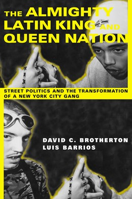 Abbildung von Brotherton / Barrios | The Almighty Latin King and Queen Nation | 2004 | Street Politics and the Transf...