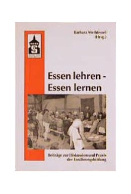 Abbildung von Methfessel | Essen lehren - Essen lernen | 2000 | Beiträge zur Diskussion und Pr...
