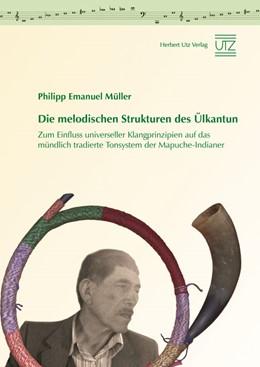 Abbildung von Müller | Die melodischen Strukturen des Ülkantun | 2009 | Zum Einfluss universeller Klan...