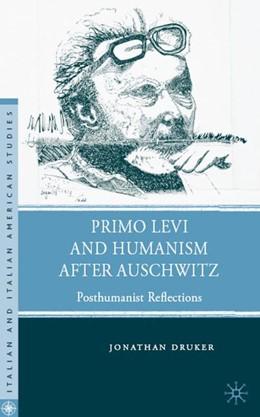 Abbildung von Druker | Primo Levi and Humanism after Auschwitz | 2009 | 2009 | Posthumanist Reflections