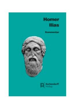Abbildung von Homer / Kretschmer | Ilias | 2016 | Kommentar