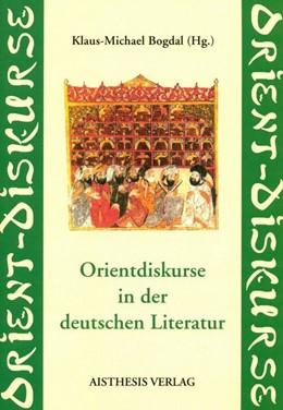 Abbildung von Bogdal | Orientdiskurse in der deutschen Literatur | 2007