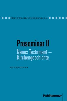 Abbildung von Meiser / Kühneweg / Leeb | Proseminar II Neues Testament - Kirchengeschichte | 1999