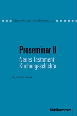 Abbildung von Meiser / Kühneweg / Leeb | Proseminar II Neues Testament - Kirchengeschichte | 1999 | Ein Arbeitsbuch