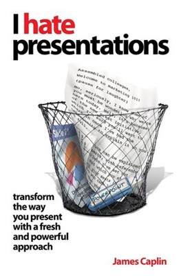 Abbildung von Caplin | I Hate Presentations | 2008 | Transform the way you present ...