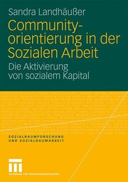 Abbildung von Landhäußer | Communityorientierung in der Sozialen Arbeit | 1. Auflage | 2008 | 2 | beck-shop.de