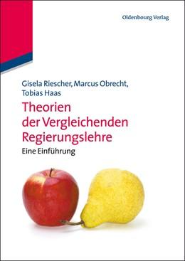 Abbildung von Riescher / Obrecht / Haas   Theorien der Vergleichenden Regierungslehre   2011